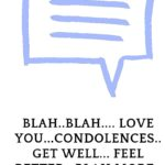 """This image shows an imaginary text box with platitudes like """"love you"""" """"feel better"""""""