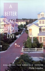 "This is a book cover from 1997 titled ""Better Place to Live"" by Philip Langdon. How should suburbia be reimagined?"